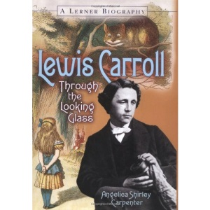 Lewis Carroll: Through the Looking Glass (Lerner Biographies)