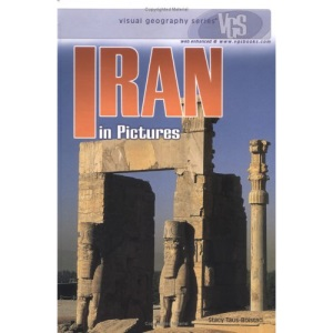 Iran in Pictures (Visual Geography (Twenty-First Century))
