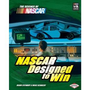 NASCAR Designed to Win (Science of NASCAR)