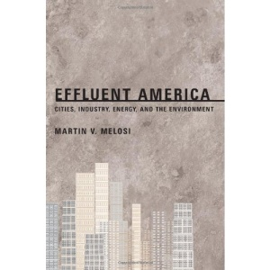 Effluent America: Cities, Industry, Energy and the Environment