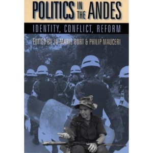 Politics in the Andes: Identity, Conflict, and Reform (Pitt Latin American) (Pitt Latin American Series)