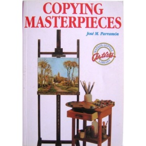 Copying Masterpieces (Artists Library)