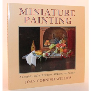 Miniature Painting: A Complete Guide to Techniques, Mediums and Surfaces