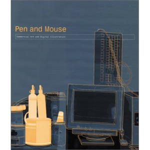 Pen and Mouse: Commercial Art and Digital Illustration