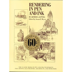 Rendering in Pen and Ink: The Classic Book on Pen and Ink Techniques for Artists, Illustrators, Architects and Designers (Practical Art Books)