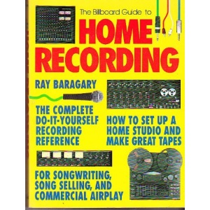 The Billboard Guide to Home Recording
