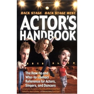 The Back Stage Actor's Handbook: The How-to and Who-to-contact Reference for Actors, Singers and Dancers