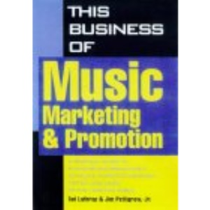 Business of Music Marketing and Promotion (This Business of Music: Marketing & Promotion)
