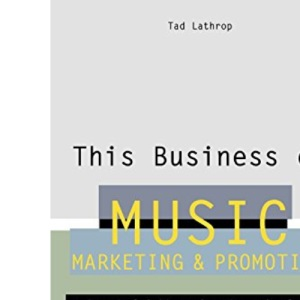 This Business of Music Marketing & Promotion (This Business of Music: Marketing & Promotion)