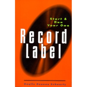 Start and Run Your Own Record Label