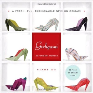 Girligami: A Fresh, Fun, Fashionable Spin on Origami