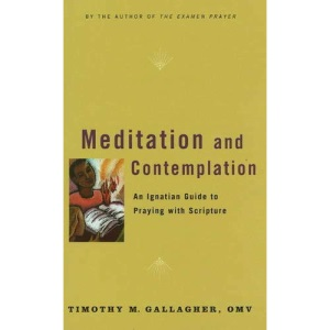 Meditation and Contemplation: An Ignatian Guide to Praying with Scripture (Crossroad Book)
