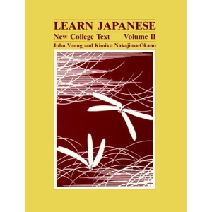 Learn Japanese: v. 2: New College Text; Volume 2: II