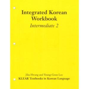 Integrated Korean: Intermediate 2: Workbook: Intermediate Level