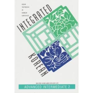 Integrated Korean: Advanced Intermediate Level 2 (Klear Textbooks in Korean Language)
