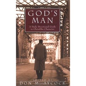 God's Man: A Daily Devotional Guide to Christlike Character (Men's Ministry)
