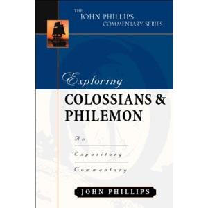 Exploring Colossians & Philemon (John Phillips Commentary)