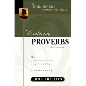 Exploring Proverbs, Vol. 2 (John Phillips Commentary)