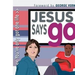 Jesus Says Go