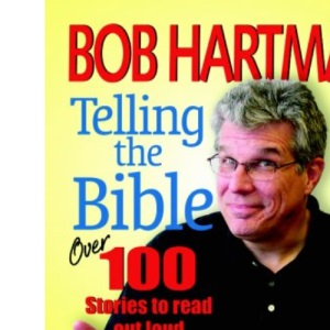 Telling the Bible: Over 100 Stories to Read Out Loud