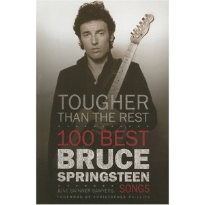 Tougher Than the Rest: 100 Bruce Springsteen Songs