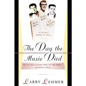 The Day the Music Died: The Last Tour of Buddy Holly, the Big Bopper and Ritchie Valens