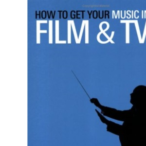 How to Get Your Music in Film and TV