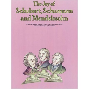 The Joy of Schubert, Schumann and Mendelssohn: Piano Solo (Joy Books (Music Sales))