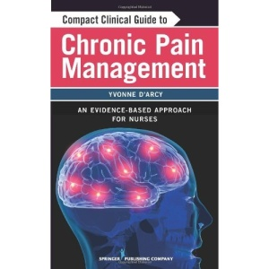 Compact Clinical Guide to Chronic Pain Management: Evidence-based Approach for Primary Care