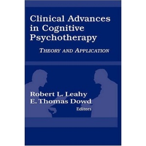 Clinical Advances in Cognitive Psychotherapy: Theory and Application