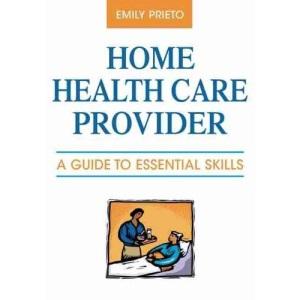 Home Health Care Provider: A Guide to Essential Skills