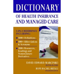 Dictionary of Health Insurance and Managed Care