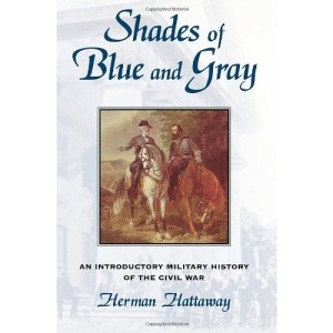 Shades of Blue and Gray: Introductory Military History of the Civil War