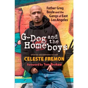 G-Dog and the Homeboys: Father Greg Boyle and the Gangs of East Los Angeles
