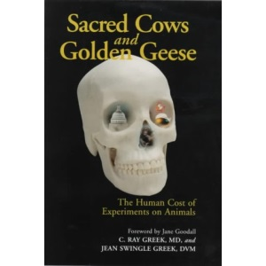Sacred Cows and Golden Geese: How Animals are Harmed by Animal Experimentation
