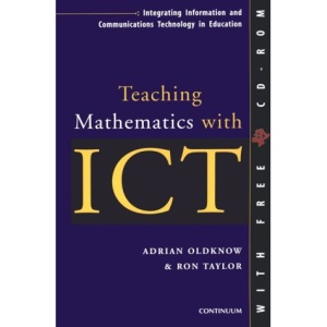 Teaching Mathematics with ICT (Integrating Information & Communications Technology in Education)