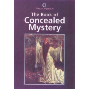 The Book of Concealed Mystery: v.3 (Ways of Mysticism)