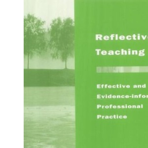 Reflective Teaching: Effective and Research-based Professional Practice