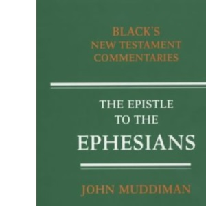 The Epistle to the Ephesians: A Commentary (Black's New Testament Commentaries)