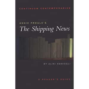 Annie Proulx's The Shipping News (Continuum Contemporaries)