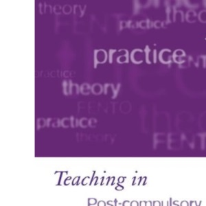 Teaching in Post-compulsory Education: Learning, Skills and Standards (Continuum Studies in Lifelong Learning)