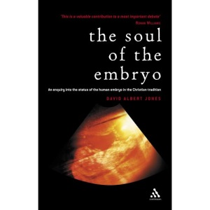 The soul of the human embryo: An enquiry into the status of the human embryo in the Christian tradition: Christianity and the Human Embryo