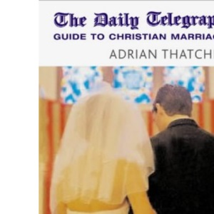 The Daily Telegraph Guide to Christian Marriage