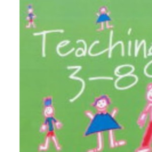 Teaching 3-8: Meeting the Standards for Initial Teacher Training and Induction (Reaching the Standard)
