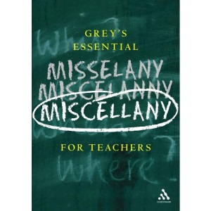 Grey's Essential Miscellany for Teachers