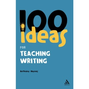 100 Ideas for Teaching Writing (Continuum One Hundreds Series): 21
