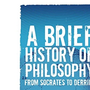 A Brief History of Philosophy: From Socrates to Derrida