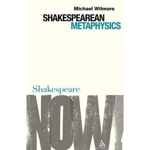 Shakespearean Metaphysics (Shakespeare Now!)