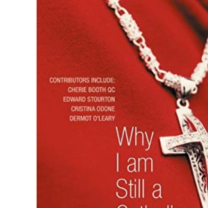 Why I Am Still a Catholic: Faith and Perseverance