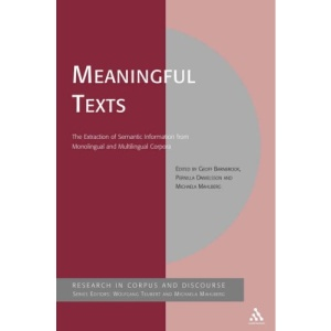 Meaningful Texts: The Extraction of Semantic Information from Monolingual and Multilingual Corpora (Research in Corpus and Discourse)